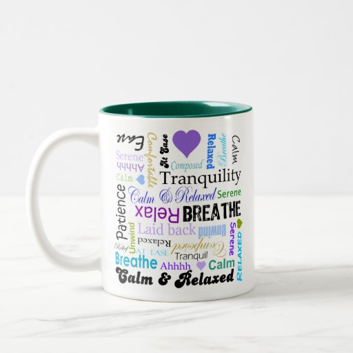 Calm and Relaxing positive words typography Coffee Mugs