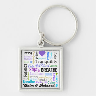 Calm and Relaxing positive words typography Silver-Colored Square Key Ring
