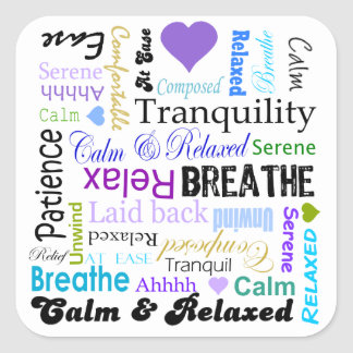 Calm and Relaxing positive words typography Square Sticker