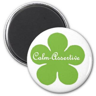 Calm Assertive Flower Magnet