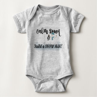 Calm Down and Build a Snowman! Baby Bodysuit