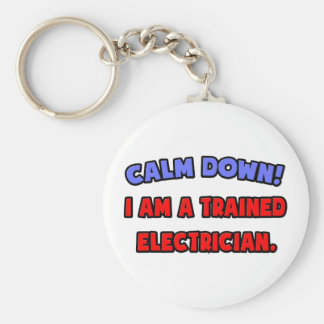 Calm Down .. I am a Trained Electrician Basic Round Button Key Ring
