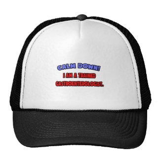 Calm Down .. I am a Trained Gastroenterologist Trucker Hat