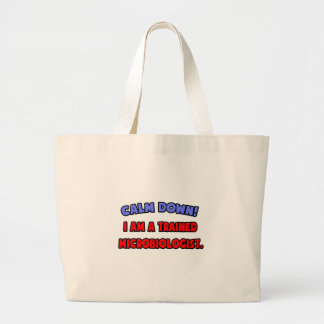 Calm Down I am a Trained Microbiologist Tote Bag