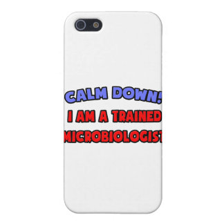 Calm Down I am a Trained Microbiologist iPhone 5 Cases
