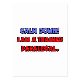 Calm Down .. I am a Trained Paralegal Postcard