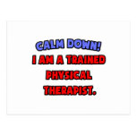 Calm Down .. I am a Trained Physical Therapist