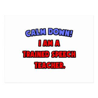 Calm Down .. I am a Trained Speech Teacher Postcard