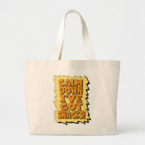 Calm Down I have got snacks in here Large Tote Bag