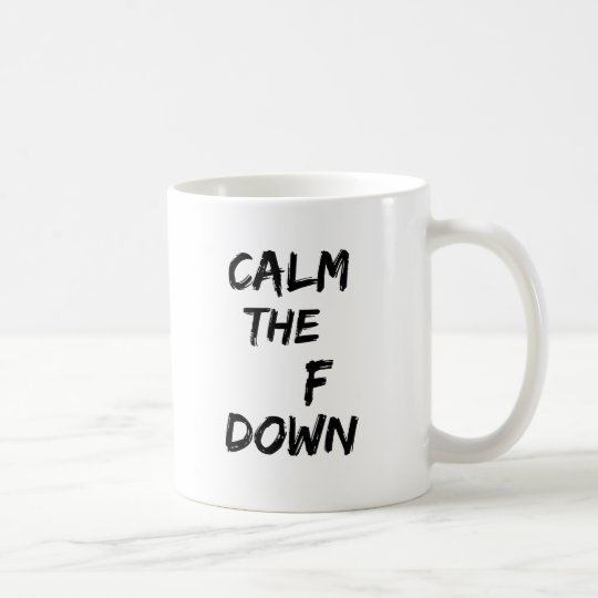 Calm The F Down Mug