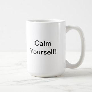 Calm Yourself! coffee mug