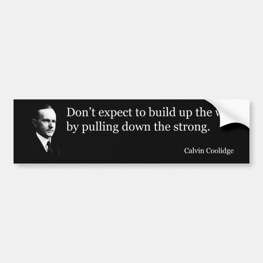Calvin Coolidge on the weak and strong Bumper Sticker