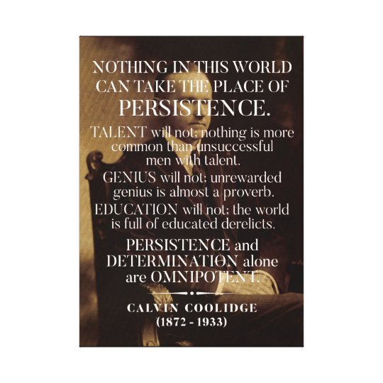 Calvin Coolidge Quotes Persistence: Add Your Own Text Canvas Prints & Wall Art