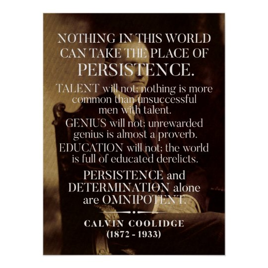 Persistence Motivational Quotes: Calvin Coolidge 'Persistence' Quote Poster