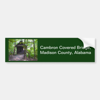 Cambron Covered Bridge, Madison County, Alabama Bumper Sticker
