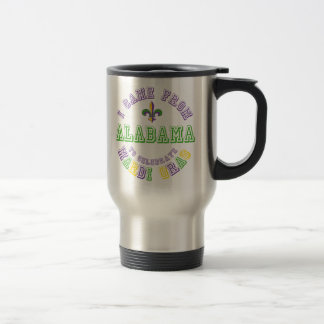 Came From Alabama Celebrate Mardi Gras Tees Gifts Stainless Steel Travel Mug