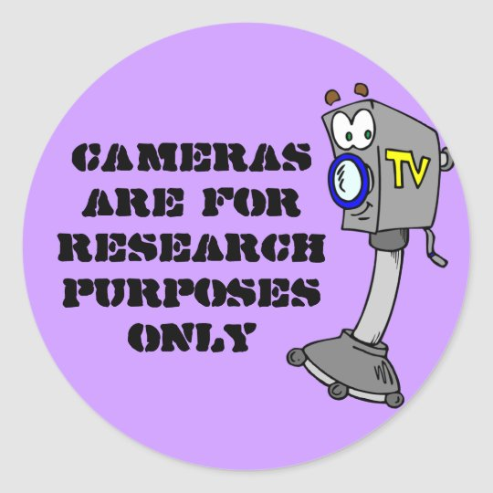 Cameras are for research purposes only classic round sticker