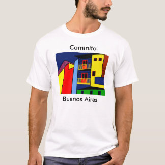 Caminito in Boca, a neighbourhood of Buenos Aires T-Shirt
