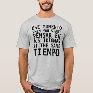 Camisa Graciosa - Ese Momento When - FUNNY T Shirt