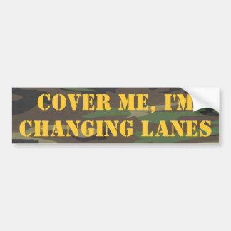 camo, Cover Me, I'm Changing Lanes Bumper Sticker