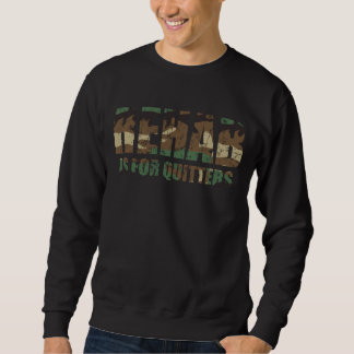 Camouflage Rehab is for Quitters Sweatshirt