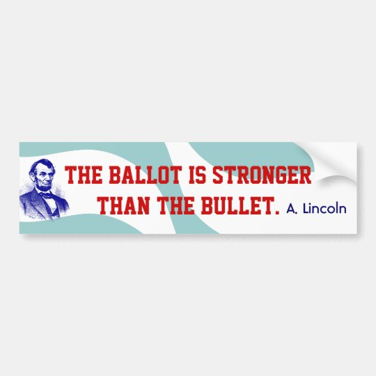 Campaign Abraham Lincoln Quote Bumper Stickers
