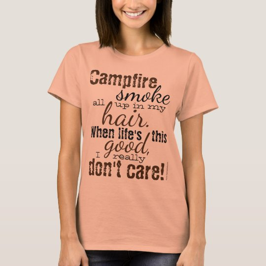 Campfire Smoke in my Hair Camping Glamping T-Shirt