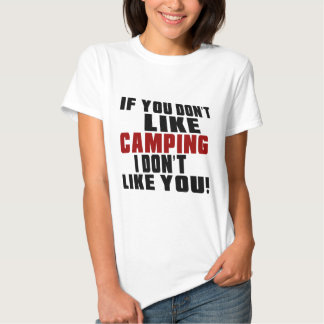 CAMPING Don't Like Tee Shirt