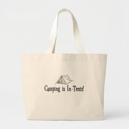 """Camping is """"In-Tents"""" Bags"""