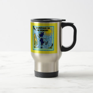 Camping Is In Tents Design Stainless Steel Travel Mug