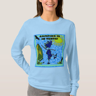 Camping Is In Tents Design T-Shirt