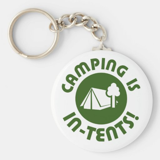 Camping is in tents key chain
