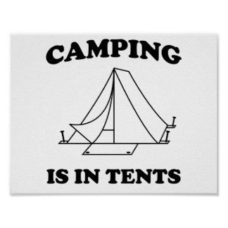 Camping is in Tents Poster