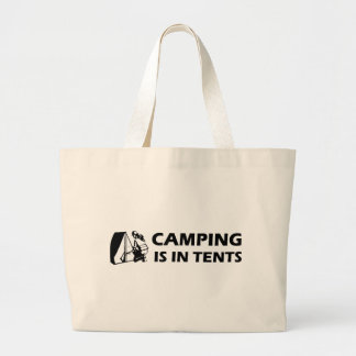 Camping is in Tents T-Shirt Large Tote Bag