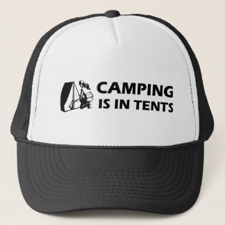 Camping is in Tents T-Shirt Trucker Hat