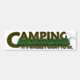 Camping It s Where I Want to Be Bumper Stickers