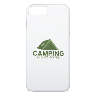Camping It's In Tents iPhone 7 Plus Case