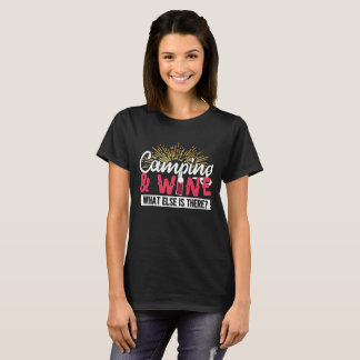 Camping & Wine!  What Else is There?  Design T-Shirt