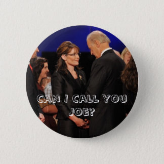 Can I Call You Joe? - Sarah Palin 6 Cm Round Badge