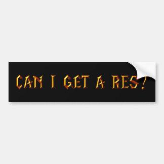 Can I Get a Res Bumper Sticker