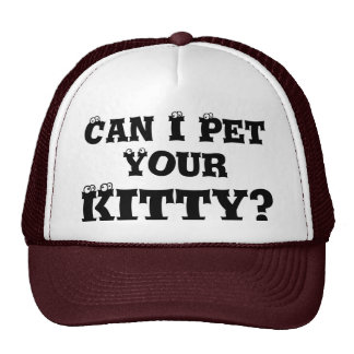 Can I Pet Your Kitty? Cap