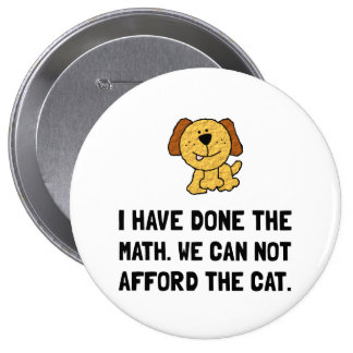 Can Not Afford Cat 10 Cm Round Badge