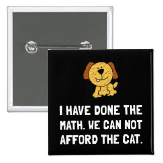 Can Not Afford Cat 15 Cm Square Badge