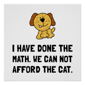 Can Not Afford Cat Poster