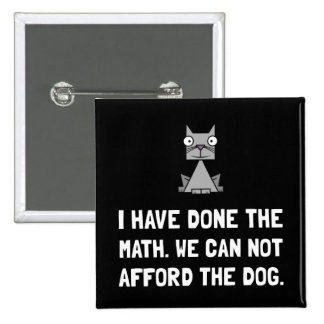 Can Not Afford Dog 15 Cm Square Badge