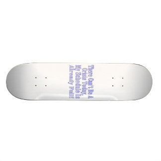 Can t Be A Crisis Schedule Full Skateboard Deck