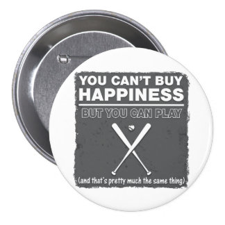 Can t Buy Happiness Baseball Pinback Button
