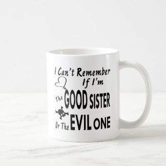 Can't Remember If I'm The Good Sister Or Evil One Coffee Mug