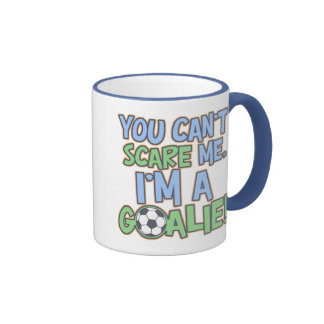 Can t Scare Me I m A Goalie Coffee Mugs