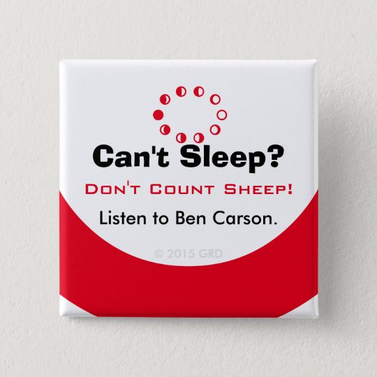 Can't Sleep Don't Count Sheep Listen to Ben Carson 15 Cm Square Badge